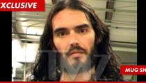 Russell Brand Arrested, Booked for a FELONY!!!