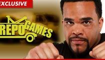 'Repo Games' Host -- I Might Be the Next Hulk Hogan