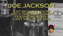 Joe Jackson Stinks -- The HARD Sell