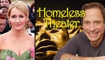 J.K. Rowling Presents ... Homeless Theater