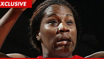 WNBA Star Attacked My Crotch ... Claims Ex-BF