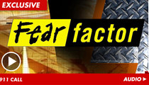 'Fear Factor' 911 Call -- 'He Fell a Couple Stories'