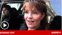 Sarah Palin -- I'm Not Running For President