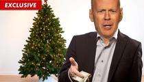 Bruce Willis -- Big Christmas Tree, Big Christmas Tipper