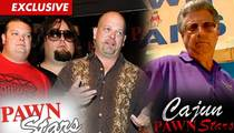 'Pawn Stars' Cast FURIOUS Over 'Cajun' Spin-off