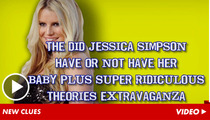 Jessica Simpson -- VERY Pregnant With Conspiracy Theories