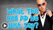Pitbull -- Speaking In Tongues ... TWO of 'Em