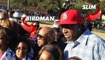 Birdman Hands Out Some Birds ... Man
