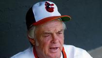 Earl Weaver Dead -- Legendary Baseball Manager Dies at 82