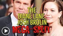 Josh Brolin & Diane Lane Divorce -- He Can Still Watch 'Unfaithful'