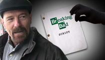 'Breaking Bad' Script Stolen ... STILL MISSING!!!