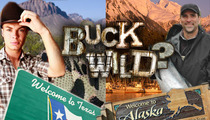 'Buckwild' To Live On -- In Texas and Alaska