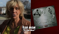 Tanning Mom Releases a Pop Song ... WHY WHY WHY?