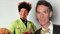 Beakman to Bill Nye -- I GOT YOUR BACK ... Sorta