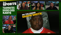 NFL Vet Shaun Smith -- Kanye Did the Right Thing ... I'd Fight for My Wife, Too