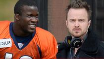 Broncos RB Ronnie Hillman -- Good Riddance, Aaron Paul ... Go Be a Raiders Fan!