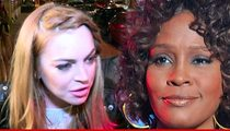 Lindsay Lohan -- I Handled Whitney Houston's Dead Body