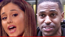 Ariana Grande -- Big Sean's 'Billion Dollar P***y' Lyric the Final Straw