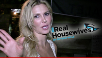 Brandi Glanville -- 'Housewives' Producers Will Un-Fire Her, IF ...