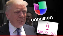 Donald Trump -- I'm Suing Univision for Hundreds of Millions Over Miss USA