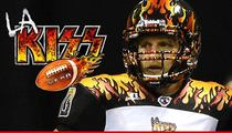 L.A. Kiss QB -- Team Left Me Homeless ... And Stole My Wife's Meds
