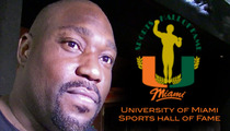 """Warren Sapp -- Still In Miami Hall Of Fame ... """"He's Part Of Our Family"""""""