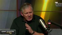 Lenny Dykstra -- I Spied On Umpires ... Used Secret Gay Sex Against Them
