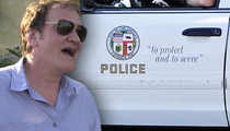 LAPD to Quentin Tarantino -- We Have Your Back ... Even If You Don't Have Ours