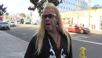 Dog the Bounty Hunter -- El Chapo Will Be Captured Soon ... But Not By Me (VIDEO)