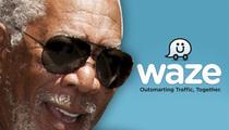 Morgan Freeman -- My Voice Will Show You the Waze (AUDIO)