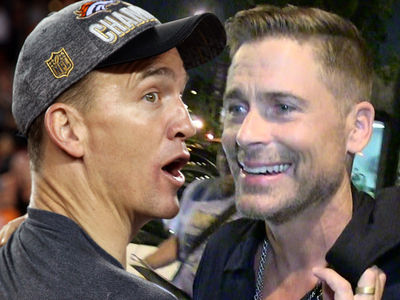 Peyton Manning -- I'M ROASTING ROB LOWE ... OmaHaHaHa!!!