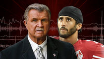 Mike Ditka -- 'Get the Hell Out' Kaepernick! There's Nothing to Protest, Anyway (AUDIO)