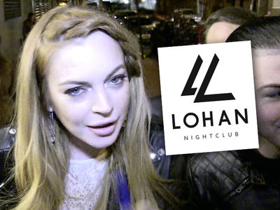 Lindsay Lohan -- I'm a Nightclub Owner! But It's All Greek to Me