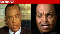 Conrad Murray to Joe Jackson:  Objection!!!
