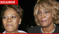 Whitney Houston Death -- Dionne Warwick, Cissy Houston Say Whitney Seemed Fine Just Before Death