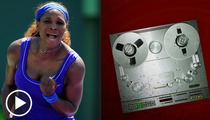 Serena Williams -- I'm Officially a Rapper ... Check My New Song!