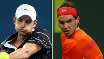 Roddick vs. Nadal: Who'd You Rather?