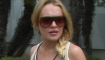 Lindsay Lohan -- I Can Barely Pay My Rent!