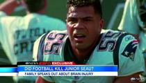 Junior Seau -- NFL Star Had Brain Disease from Hits to Head