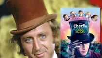 Gene Wilder -- TRASHES 'Willy Wonka' Movie Remake ... 'I Think It's an Insult'