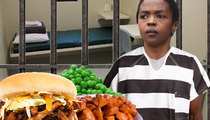 Lauryn Hill to Aaron Hernandez -- My Prison Food Is WAYYY Better Than Yours!