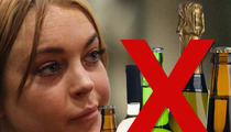 Lindsay Lohan -- I Never Want to See a Bottle of Booze Again