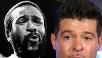 Marvin Gaye Family Sues -- Robin Thicke Admitted 'Blurred Lines' Is a Rip-Off