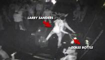 NBA Star Larry Sanders -- GLASS BOTTLE ATTACK ... Insane Video Surfaces