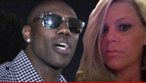 Terrell Owens' Wife -- He's Gonna PAY for This Divorce!