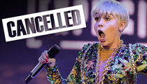 Miley Cyrus Cancels 30 Mins Before Show -- Too Sick to Sing