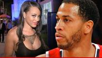 'Basketball Wives' Divorce -- I DON'T HATE YOUR GUTS ... Malaysia Tells NBA Hubby