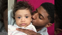 Paul George -- Meets Baby Daughter ... Gunning for Joint Custody