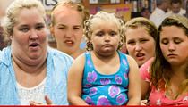 Mama June -- She Won't Get Paid in Full, But Kids Will