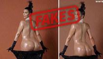 Kim Kardashian -- Untouched Ass Photos Are Fake!